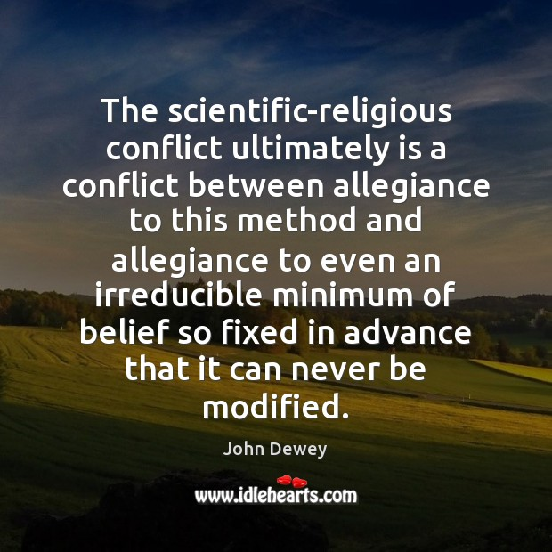 Image, The scientific-religious conflict ultimately is a conflict between allegiance to this method