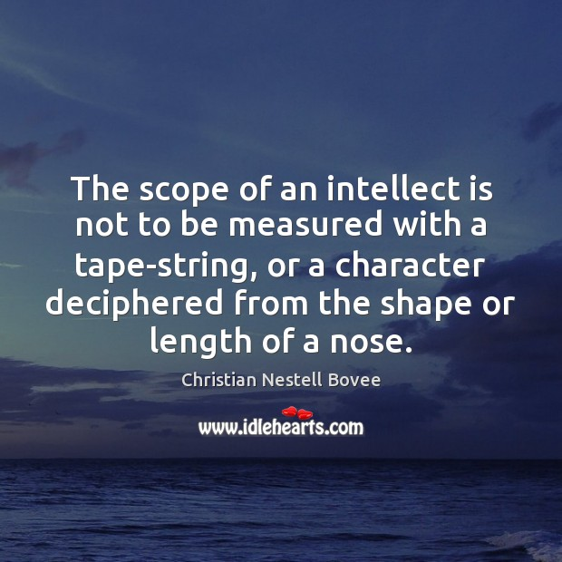 The scope of an intellect is not to be measured with a Image