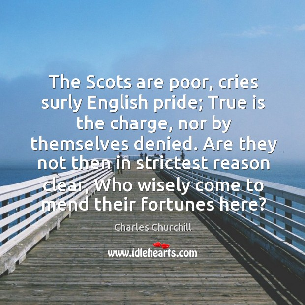 The Scots are poor, cries surly English pride; True is the charge, Image