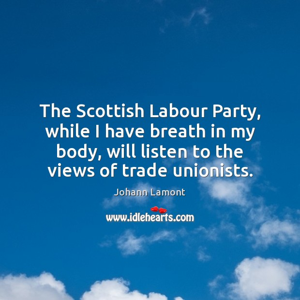 The Scottish Labour Party, while I have breath in my body, will Image
