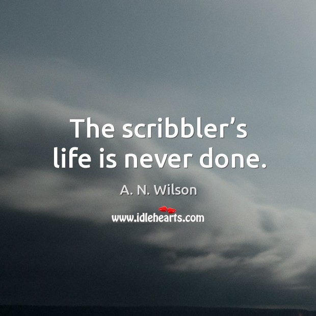 The scribbler's life is never done. Image