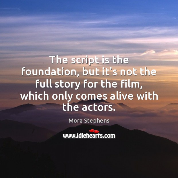 The script is the foundation, but it's not the full story for Image