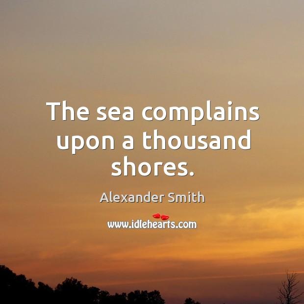 The sea complains upon a thousand shores. Image