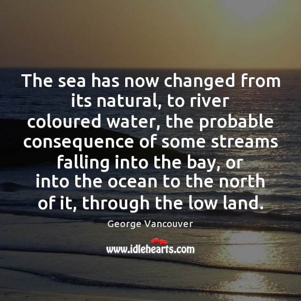 The sea has now changed from its natural, to river coloured water, Image