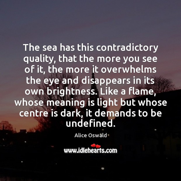 The sea has this contradictory quality, that the more you see of Image
