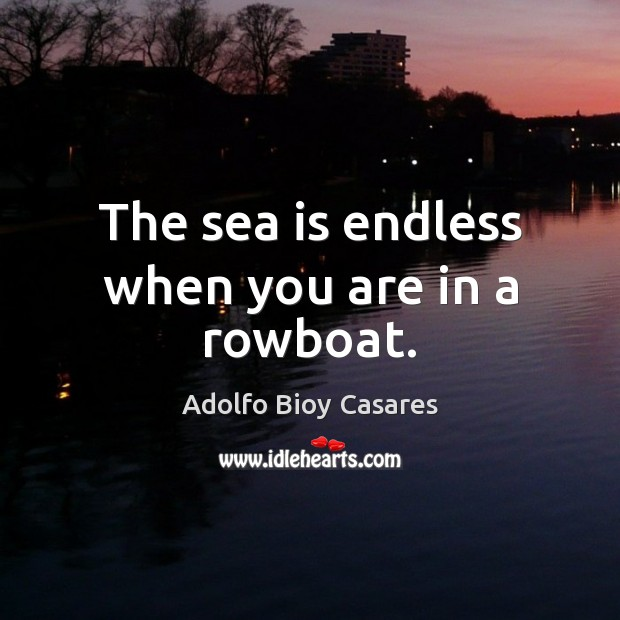 The sea is endless when you are in a rowboat. Image