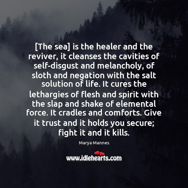 [The sea] is the healer and the reviver, it cleanses the cavities Image