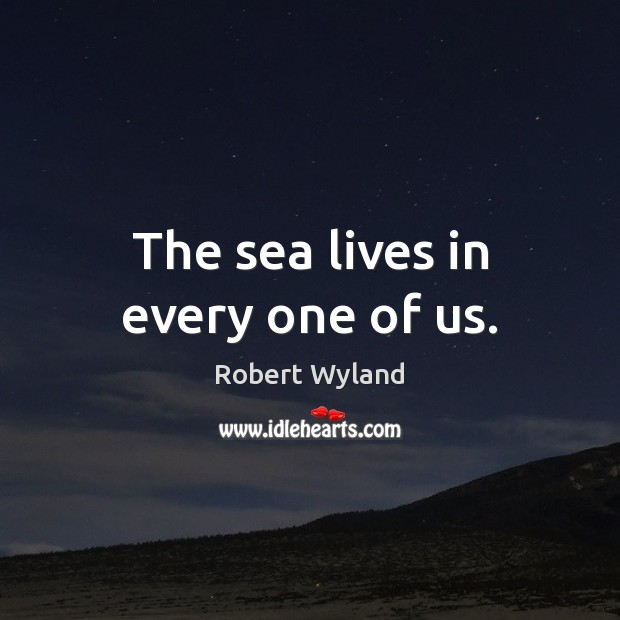 Image, The sea lives in every one of us.