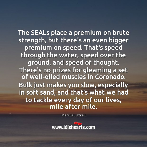 The SEALs place a premium on brute strength, but there's an even Image