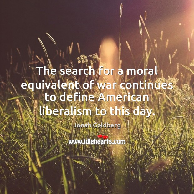 The search for a moral equivalent of war continues to define American Image