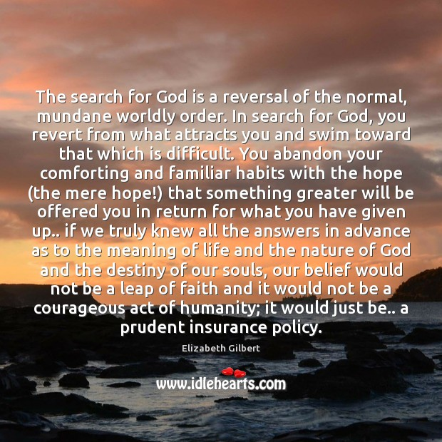 Image, The search for God is a reversal of the normal, mundane worldly