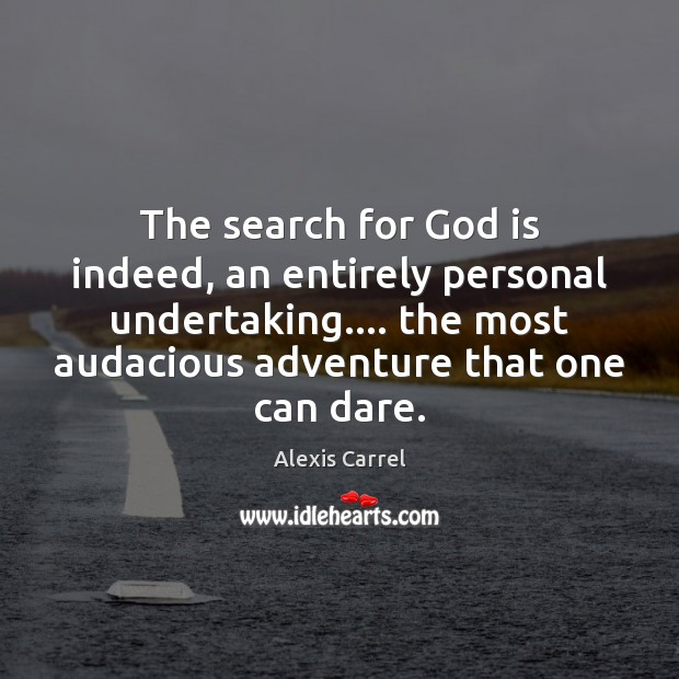 Image, The search for God is indeed, an entirely personal undertaking…. the most