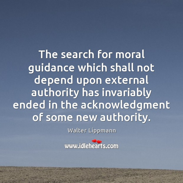 The search for moral guidance which shall not depend upon external authority Image