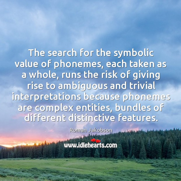 The search for the symbolic value of phonemes, each taken as a whole Image