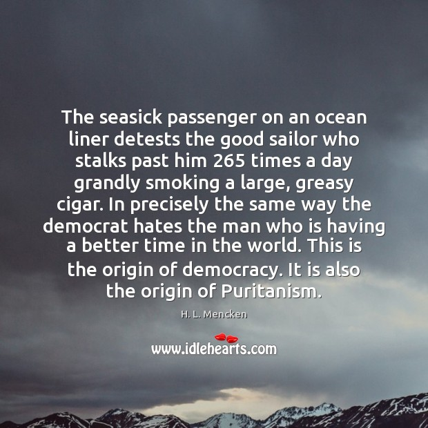 The seasick passenger on an ocean liner detests the good sailor who Image