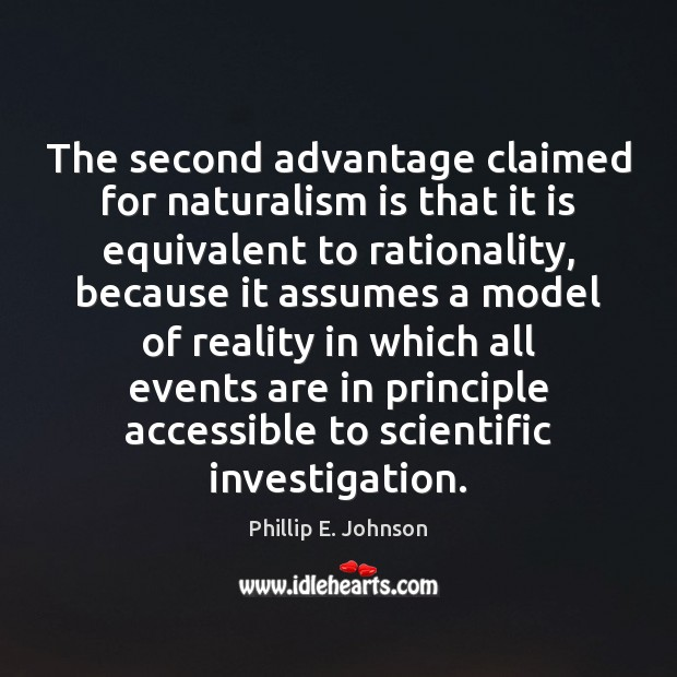 The second advantage claimed for naturalism is that it is equivalent to Image