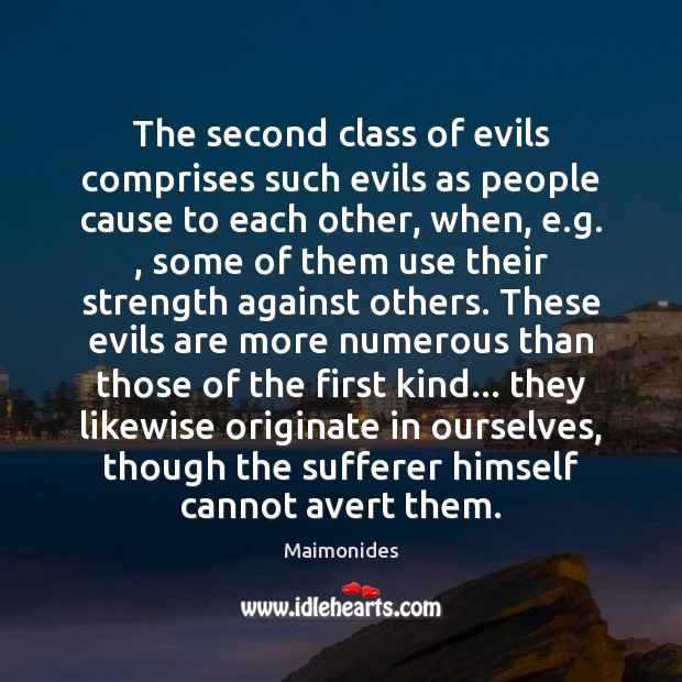 The second class of evils comprises such evils as people cause to Image