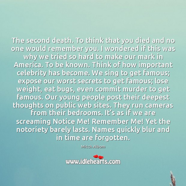 The second death. To think that you died and no one would Mitch Albom Picture Quote
