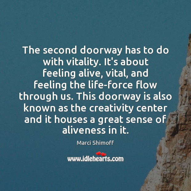 Image, The second doorway has to do with vitality. It's about feeling alive,