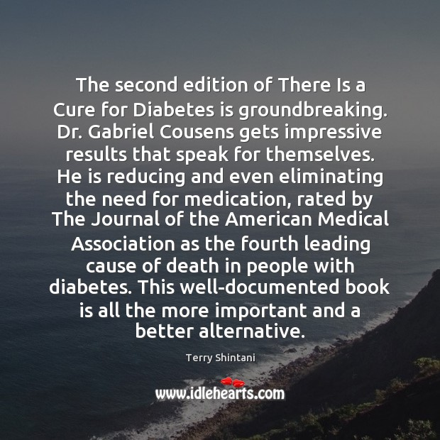 The second edition of There Is a Cure for Diabetes is groundbreaking. Medical Quotes Image