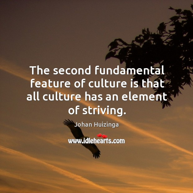 Image, The second fundamental feature of culture is that all culture has an element of striving.