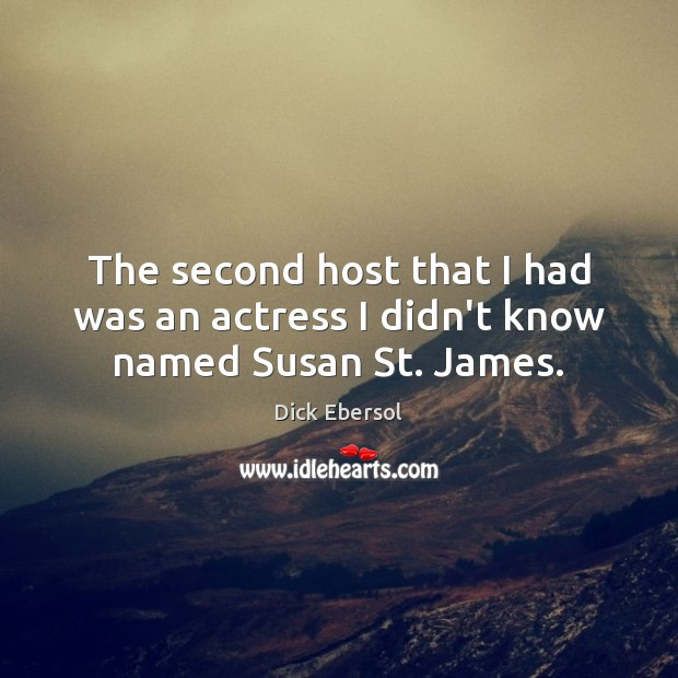 The second host that I had was an actress I didn't know named Susan St. James. Image