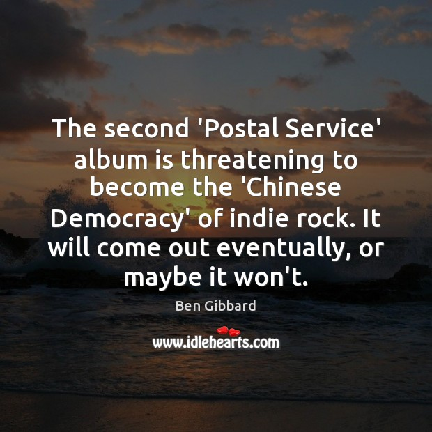 Image, The second 'Postal Service' album is threatening to become the 'Chinese Democracy'