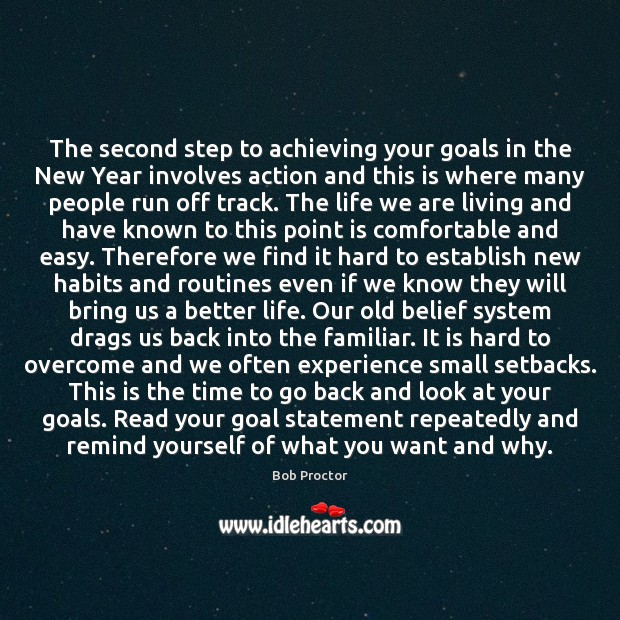 The second step to achieving your goals in the New Year involves Bob Proctor Picture Quote