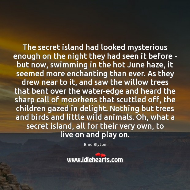 Image, The secret island had looked mysterious enough on the night they had