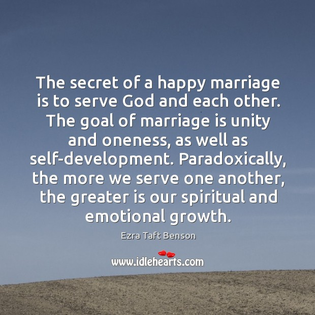 The secret of a happy marriage is to serve God and each Image