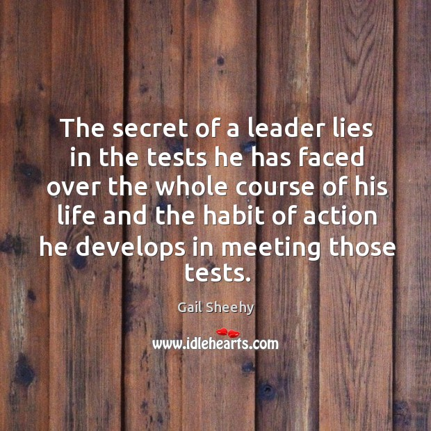 Image, The secret of a leader lies in the tests he has faced over the whole course