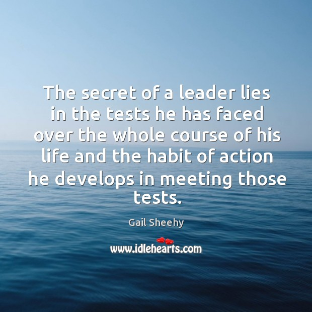 Image, The secret of a leader lies in the tests he has faced over the whole