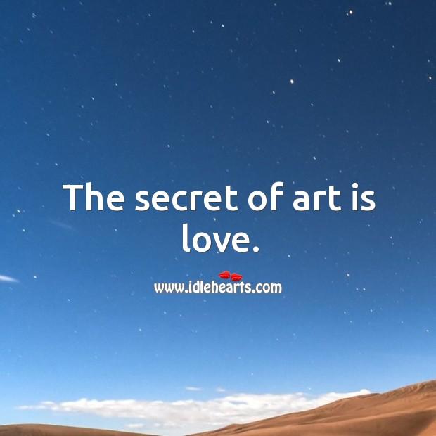 The secret of art is love. Image