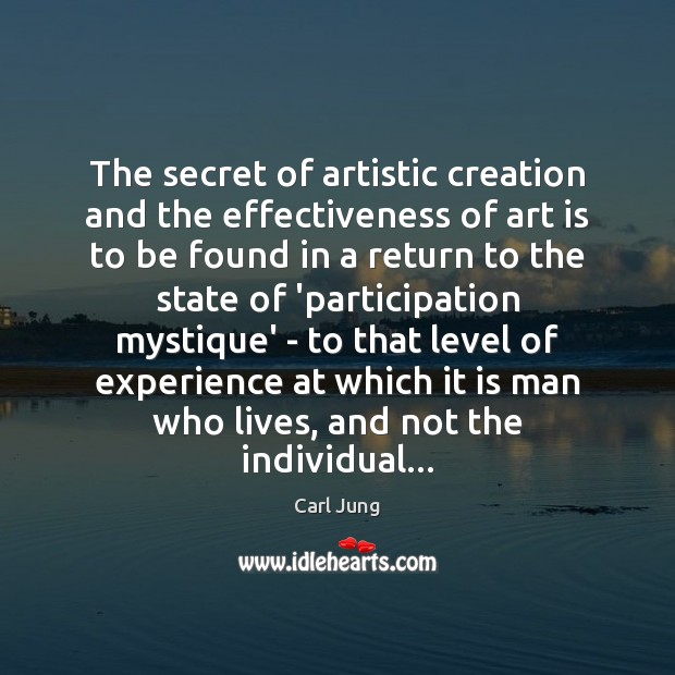 Image, The secret of artistic creation and the effectiveness of art is to