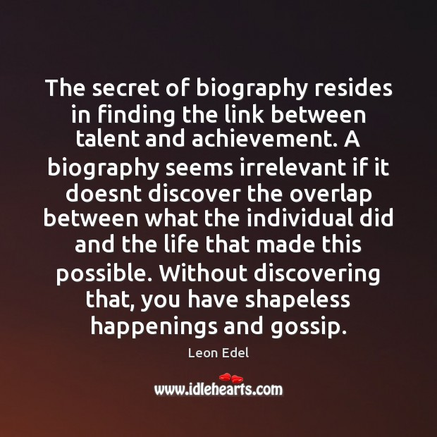 Image, The secret of biography resides in finding the link between talent and
