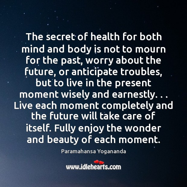 The secret of health for both mind and body is not to Image