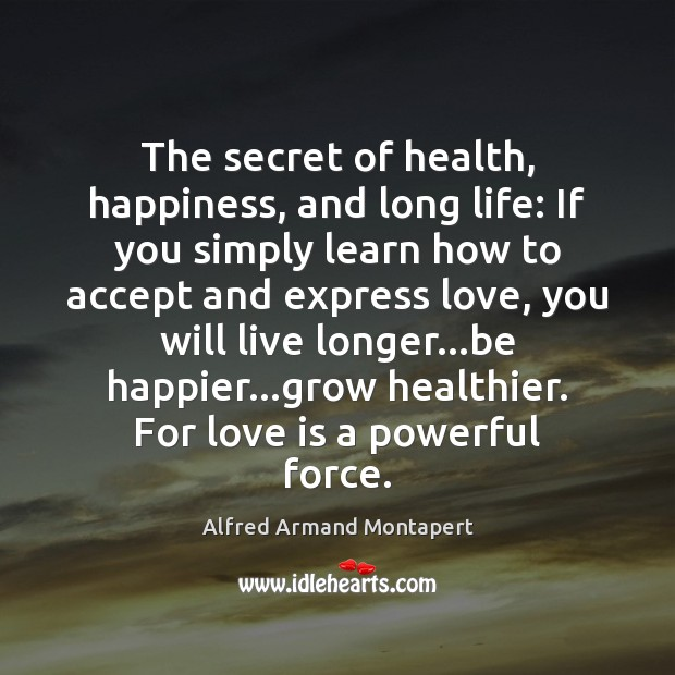 The secret of health, happiness, and long life: If you simply learn Image