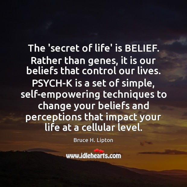 Image, The 'secret of life' is BELIEF. Rather than genes, it is our