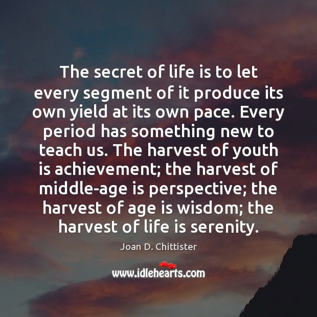 Image, The secret of life is to let every segment of it produce