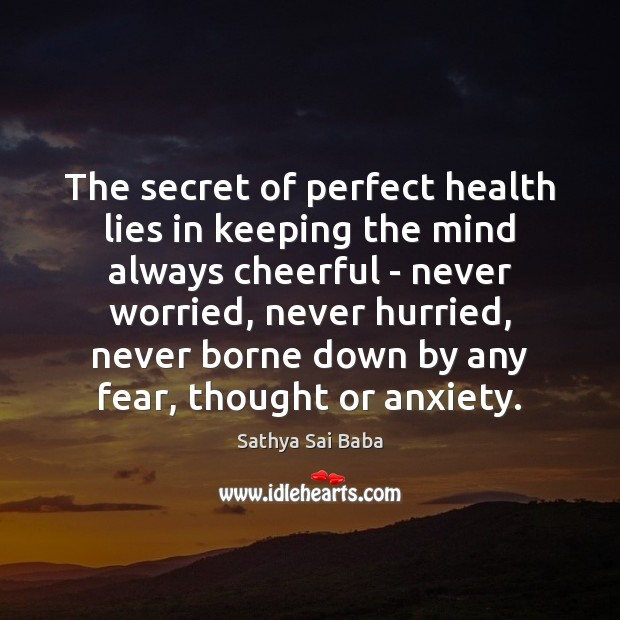 Image, The secret of perfect health lies in keeping the mind always cheerful
