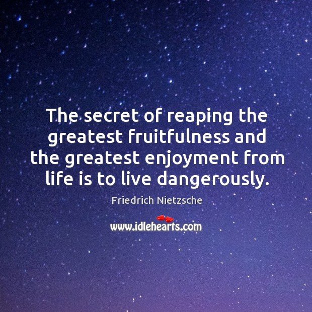 The secret of reaping the greatest fruitfulness and the greatest enjoyment from Image
