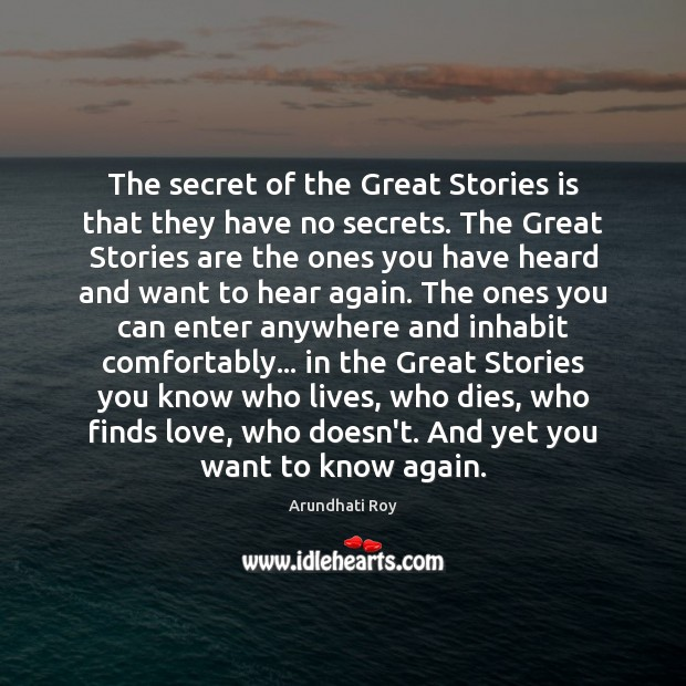 Image, The secret of the Great Stories is that they have no secrets.