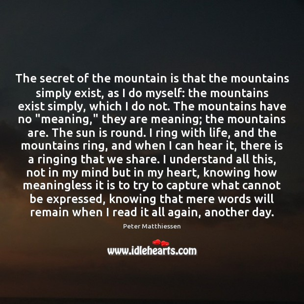 The secret of the mountain is that the mountains simply exist, as Image