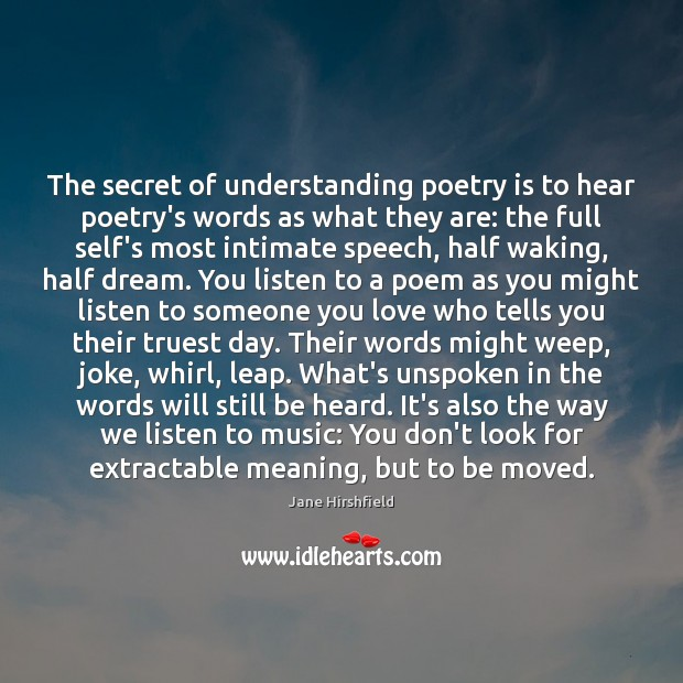 Image, The secret of understanding poetry is to hear poetry's words as what
