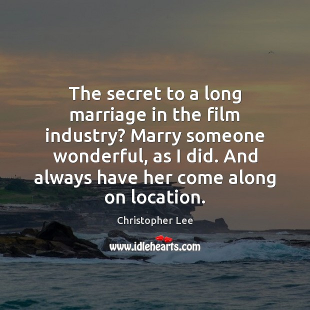 The secret to a long marriage in the film industry? Marry someone Image