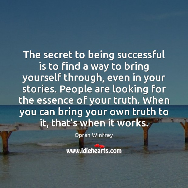 The secret to being successful is to find a way to bring Being Successful Quotes Image