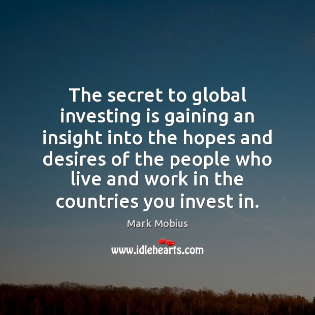 The secret to global investing is gaining an insight into the hopes Image