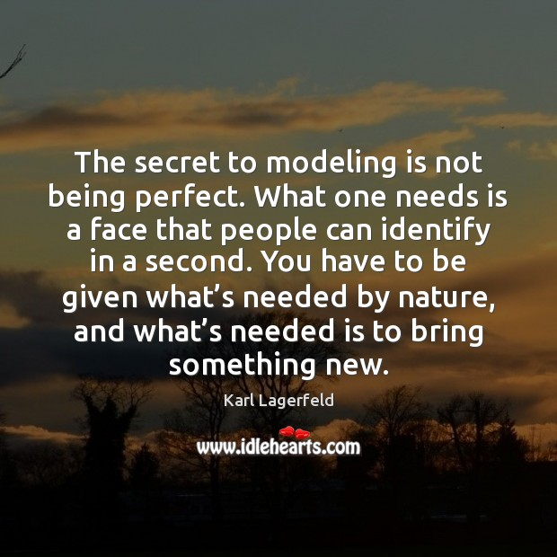 The secret to modeling is not being perfect. What one needs is Image