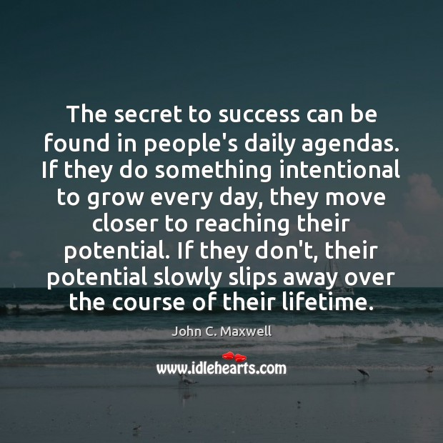 Image, The secret to success can be found in people's daily agendas. If