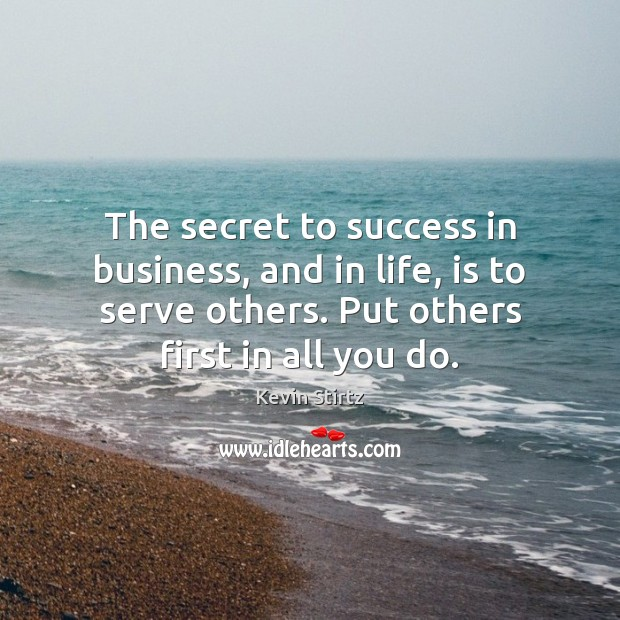 The secret to success in business, and in life, is to serve Image
